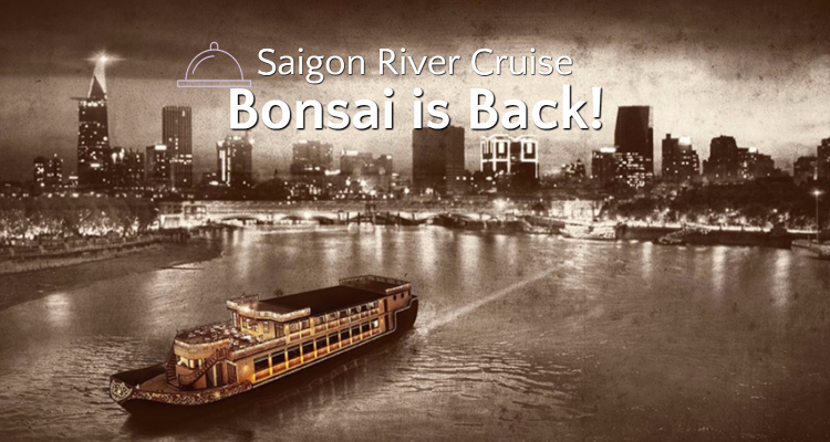 Bonsai Saigon River Cruise - Resurrection! - Ho Chi Minh City Highlights